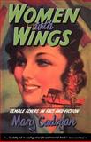 Women with Wings : Female Flyers in Fact and Fiction, Cadogan, Mary, 0897333853