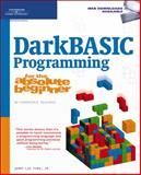DarkBASIC Programming for the Absolute Beginner, Ford, Jerry Lee, Jr., 1598633856