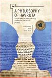 A Philosophy of Havruta, Elie Holzer and Orit Kent, 1618113852