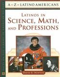 Latinos in Science, Math, and Professions, Newton, David E., 0816063850