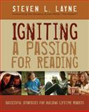Igniting a Passion for Reading : Successful Strategies for Building Lifetime Readers, Layne, Steven, 1571103856