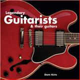 Legendary Guitarists and Their Guitars, Dom Kiris, 1845433858