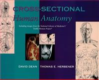 Cross-Sectional Human Anatomy, Dean, David K. and Herbener, Thomas E., 0683303856