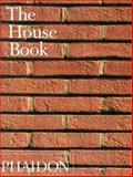The House Book, Phaidon Press Editors, 0714843857