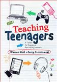 Teaching Teenagers : A Toolbox for Engaging and Motivating Learners, Czerniawski, Gerry and Kidd, Warren, 0857023853