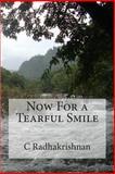 Now for a Tearful Smile, C. Radhakrishnan, 1495273857