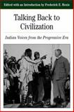 Talking Back to Civilization : Indian Voices from the Progressive Era, Hoxie, Frederick E., 0312103859