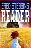 Reader, Erec Stebbins, 0615763855