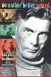 No Author Better Served : The Correspondence of Samuel Beckett and Alan Schneider, Beckett, Samuel, 0674003853
