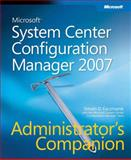 Microsoft System Center Configuration Manager 2007 Administrators Companion, Kaczmarek, Steven D. and Microsoft System Center Team Staff, 0735623856