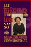 Let the Redeemed of the Lord Say So, Barbara Johnson, 1499223854