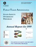 State Safety Oversight Program Annual Report For 1999, U. S. U. S. Department of Transportation, 1499393857