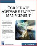 Corporate Software Project Management, Lecky-Thompson, Guy, 1584503858