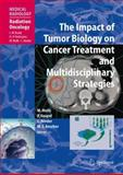 The Impact of Tumor Biology on Cancer Treatment and Multidisciplinary Strategies, Molls, M., 3540743855