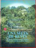 Una Selva de Reyes : La Asombrosa Historia de los Antiguos Mayas, Freidel, David and Schele, Linda, 9681653858