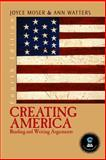 Creating America : Reading and Writing Arguments, Moser, Joyce and Watters, Ann, 0131443860