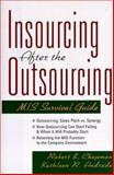 Insourcing after the Outsourcing : Mis Survival Guide, Chapman, Robert B. and Andrade, Kathleen R., 0814403867