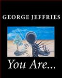You Are..., George Jeffries, 1453713867