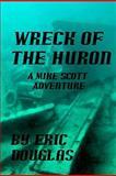 Wreck of the Huron, Eric L. Douglas, 147825386X