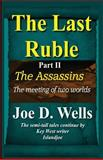 The Last Ruble: Part II - the Assassins, Joe Wells, 1494923866