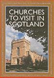 Churches to Visit in Scotland, John R. Hume, 1901663868