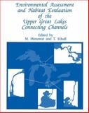 Environmental Assessment and Habitat Evaluation of the Upper Great Lakes Connecting Channels, , 9401053863