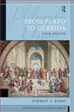 From Plato to Derrida, Baird, Forrest E. and Kaufmann, Walter, 0205783864