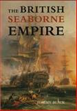 The British Seaborne Empire, Black, Jeremy, 0300103867
