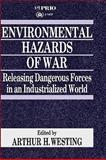Environmental Hazards of War : Releasing Dangerous Forces in an Industrialized World, , 0803983867