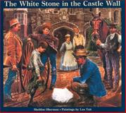 The White Stone in the Castle Wall, Sheldon Oberman, 0887763863