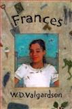 Frances, W. D. Valgardson, 0888993862