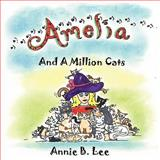 Amelia and a Million Cats, Annie B. Lee, 0983173869