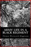 Army Life in a Black Regiment, Thomas Wentworth Higginson, 1484873866