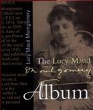 The Lucy Maud Montgomery Album, , 1550413864