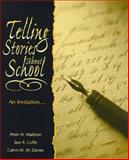 Telling Stories about School : An Invitation, Waldron, Peter W. and Collie, Tani R., 0132723867
