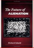 The Future of Alienation, Schacht, Richard, 0252063864