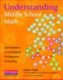Understanding Middle School Math : Cool Problems to Get Students Thinking and Connecting, Hyde, Arthur A. and Friedlander, Susan, 0325013861
