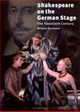 Shakespeare on the German Stage : The Twentieth Century, Hortmann, Wilhelm, 0521343860