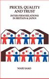 Price, Quality and Trust : Inter-Firm Relations in Britain and Japan, Sako, Mari, 0521413869