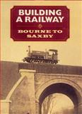 Building a Railway : Bourne to Saxby, , 090150386X
