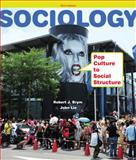 Sociology : Pop Culture to Social Structure, Brym, Robert J. and Lie, John, 1111833869
