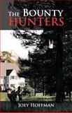 The Bounty Hunters, Joey Hoffman, 1466973862