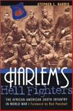 Harlem's Hell Fighters, Stephen L. Harris, 1574883860