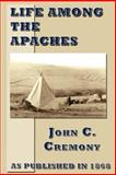 Life among the Apaches, John C. Cremony, 1582183864