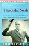 Theophilus North : A Novel, Wilder, Thornton, 1583483861