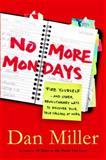No More Mondays, Dan Miller, 1400073863
