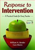 Response to Intervention : A Practical Guide for Every Teacher, Shores, Cara and Bender, William N., 1412953863