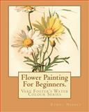 Flower Painting for Beginners, Ethel Nisbet, 1463753861
