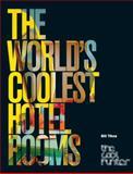 The World's Coolest Hotel Rooms, Bill Tikos, 0061353868