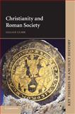 Christianity and Roman Society, Gillian Clark, 0521633869